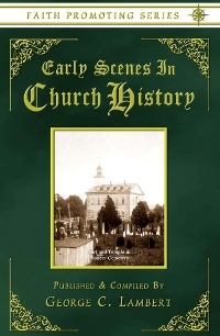 Image for Early Scenes In Church History: The Faith-Promoting Series Vol 8