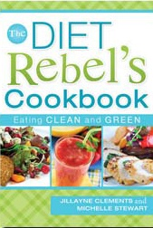 Image for The Diet Rebel's Cookbook - Eating Clean and Green