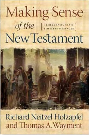 Image for Making Sense of the New Testament - Timely Insights and Timeless Messages