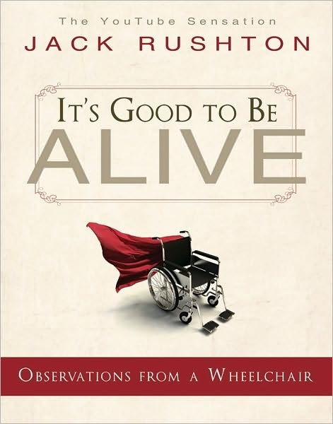 Image for It's Good to be Alive - Observations from a Wheelchair