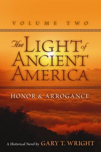 Image for The Light of Ancient America - Volume 2 Honor & Arrogance