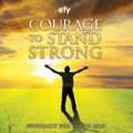 Image for Courage to Stand Strong - Especially for Youth 2010