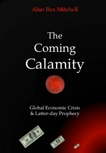 Image for The Coming Calamity -  Global Economic Crisis & Latter-day Prophecy