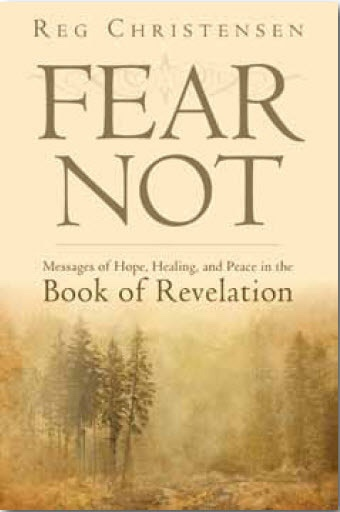Image for Fear Not - Messages of Hope, Healing, and Peace in the Book of Revelation