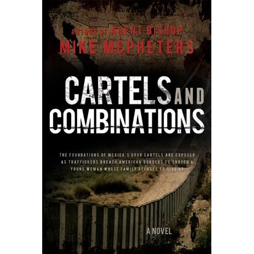 Image for Cartels and Combinations - The Foundations of Mexico's Drug Cartels Are Exposed As Traffickers Breach Amercian Borders to Snatch a Young Woman Whose Family Refuses to Give Up