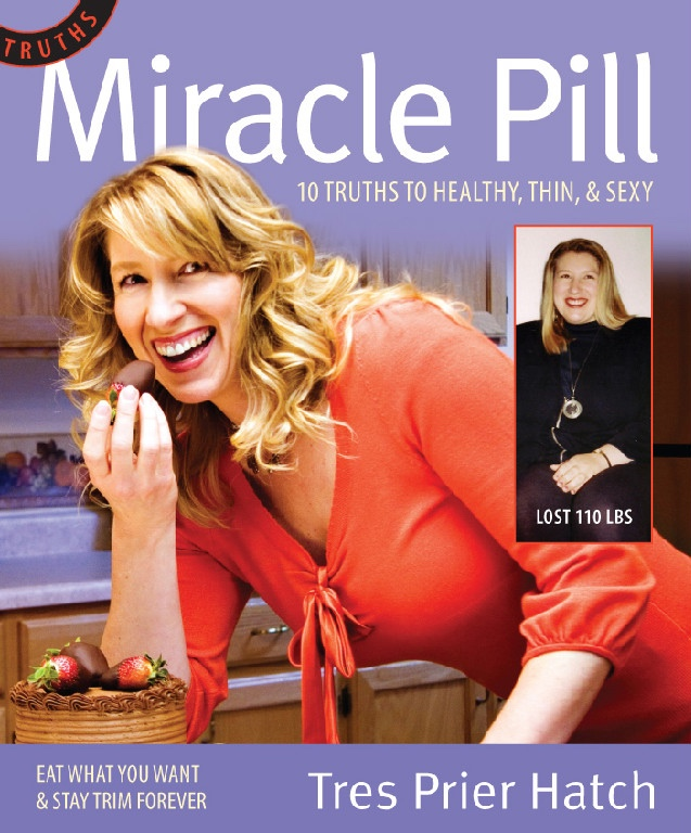 Image for Miracle Pill - 10 Truths to Healthy, Thin, & Sexy