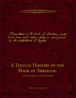 Image for A Textual History of the Book of Abraham -  Manuscripts and Editions: Book 5 in the Studies in the Book of Abraham Series