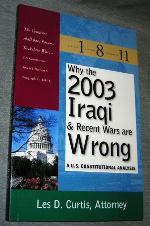 Image for Why the 2003 Iraqi & Recent Wars are Wrong -  A U.S. Constitutional Analysis, Article 1 Section 8 Paragraph 11