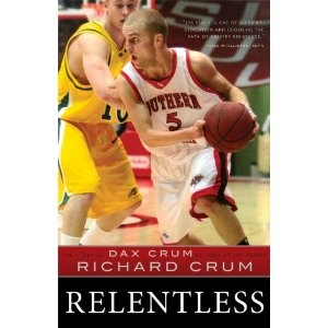 Image for Relentless -  The Story of Dax Crum as told by his father Richard Crum