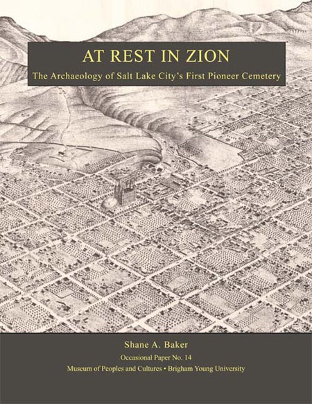 Image for At Rest in Zion -   The Archaeology of Salt Lake City's First Pioneer Cemetery