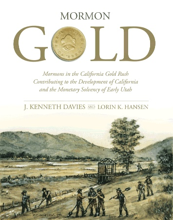 Image for MORMON GOLD - Mormons in the California Gold Rush Contributing to the Development of California and the Monetary Solvency of Early Utah