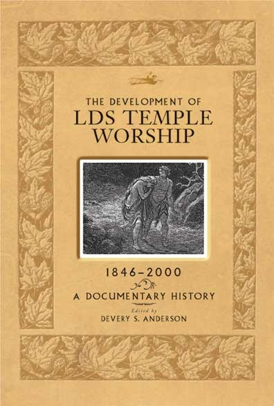 Image for Development of LDS Temple Worship, 1846-2000 -   A Documentary History