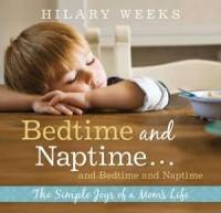 Image for Bedtime and Naptime -  The Simple Joys of a Mom's Life