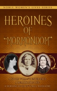 "Image for Heroines of ""Mormondom"" ;  Noble Women's Lives Series Vol 2"