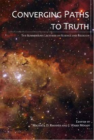 Image for Converging Paths to Truth -  The Summerhays Lectures on Science and Religion