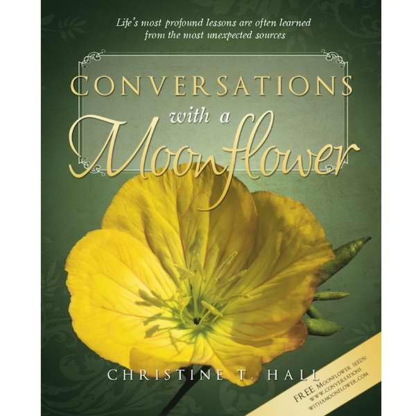 Image for Conversations with a Moonflower -  Life's most profound lessons are often learned from the most unexpected sources