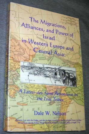 Image for THE MIGRATIONS, ALLIANCES, AND POWER OF ISRAEL IN WESTERN EUROPE AND CENTRAL ASIA -  A Latter-day Saint perspective on the lost tribes