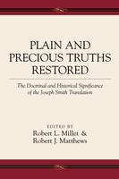 Image for Plain and Precious Truths Restored -  The Doctrinal and Historical Significance of the Joseph Smith Translation