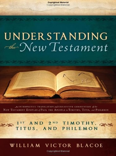 Image for Understanding the New Testament -   1 and 2 Timothy, Titus, and Philemon