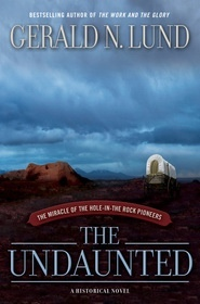 Image for The Undaunted - The Miracle of the Hole-In-The-Rock Pioneers