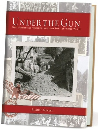 Image for Under the Gun -  West German and Austrian Latter-day Saints in World War II