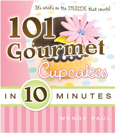 Image for 101 Gourmet Cupcakes in 10 Minutes