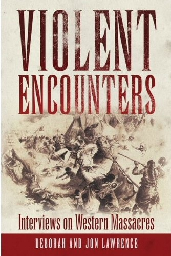 Image for Violent Encounters -  Interviews on Western Massacres