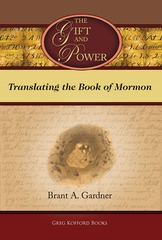 Image for The Gift and Power -  Translating the Book of Mormon