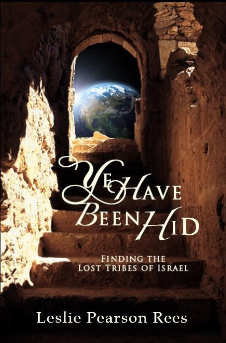 Image for Ye Have Been Hid -  Finding the Lost Tribes of Israel