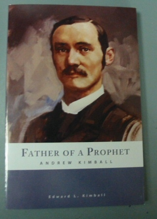 Image for Father of a Prophet -  Andrew Kimball