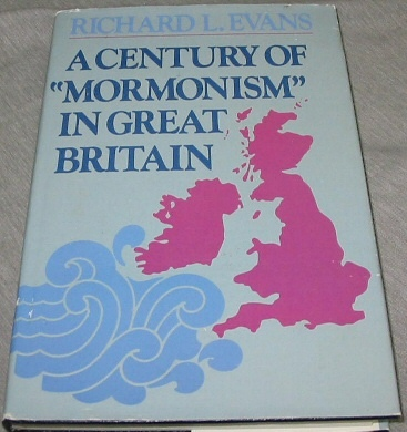 Image for A CENTURY OF MORMONISM IN GREAT BRITAIN - A Brief Summary of the Activities of the Church of Jesus Christ of Latter-Day Saints in the United Kingdom with ... on its Introduction One Hundred Years Ago
