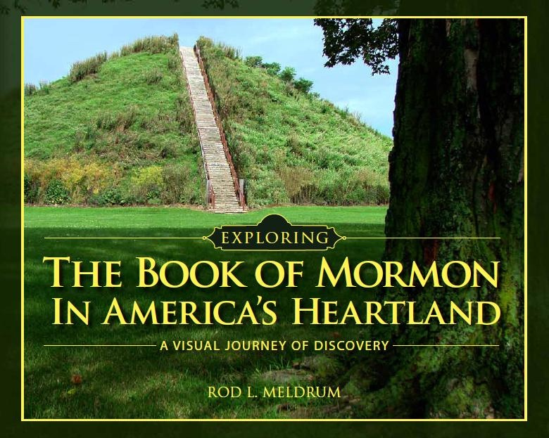 Image for Exploring the Book of Mormon in America's Heartland -  A Visual Journey of Discovery