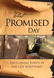 Image for That Promised Day -  The Coming Forth of the LDS Scriptures