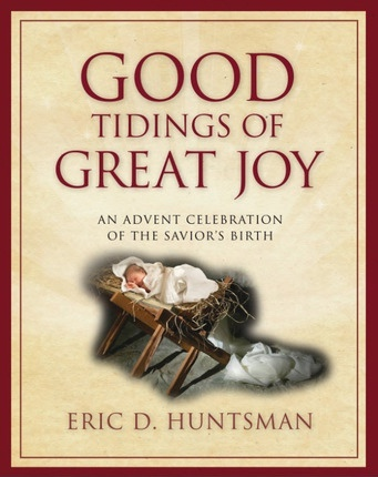 Image for Good Tidings of Great Joy -  An Advent Celebration of the Savior's Birth