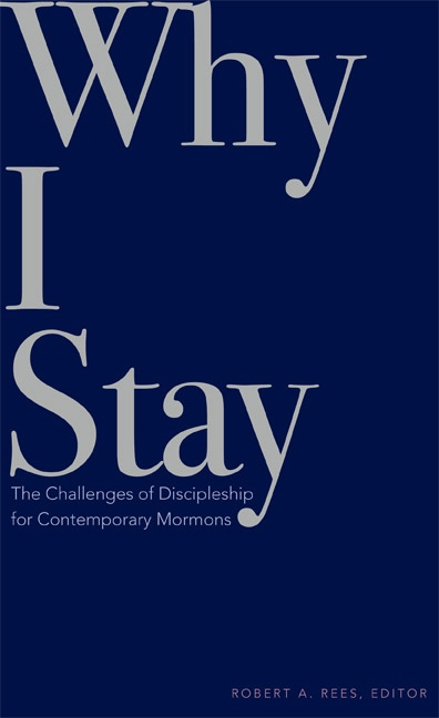 Image for Why I Stay -  The Challenges of Discipleship for Contemporary Mormons