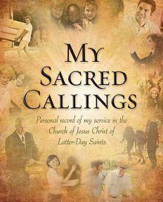Image for My Sacred Callings Journal-  Personal record of my service in the Church of Jesus Christ of Latter-Day Saints