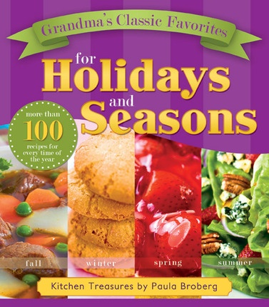 Image for Grandma's Classic Favorites for Holidays and Seasons -   Kitchen Treasures by Paula Broberg