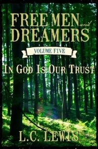 Image for Free Men and Dreamers - Vol. 5 -   In God Is Our Trust