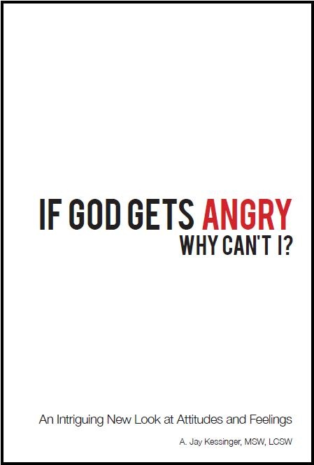 Image for If God Gets Angry Why Can't I? -  An Intriguing New Look at Attitueds and Feelings