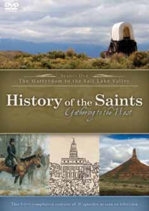 Image for History of the Saints - Gathering to the West -  Season One - The Martyrdom to the Salt Lake Valley