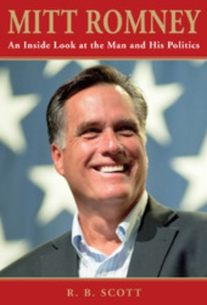 Image for Mitt Romney -  An Inside Look at the Man and His Politics