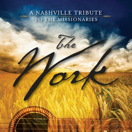 Image for The Work -  A Nashville Tribute to the Missionaries - Music CD