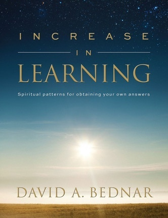 Image for Increase in Learning - Spiritual Patterns for Obtaining Your Own Answers