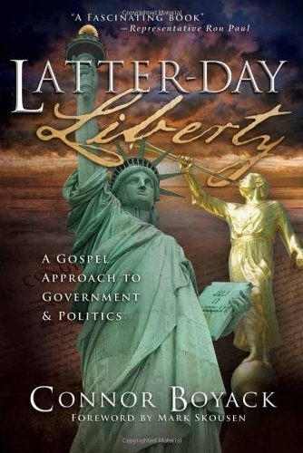 Image for Latter-day Liberty -   A Gospel Approach to Government and Politics