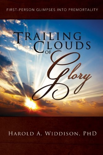 Image for Trailing Clouds of Glory -  First Person Glimpses Into Premortailty