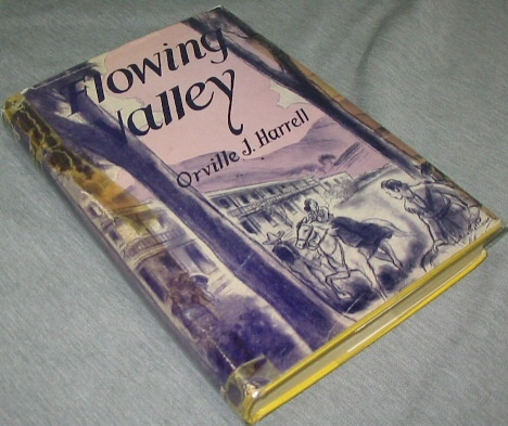 Image for FLOWING VALLEY -  AN HISTORICAL NOVEL OF CALIFORNIA IN 1846