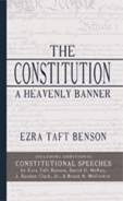 Image for THE CONSTITUTION - A HEAVENLY BANNER - Including Additional Constitutional Speeches by the brothern.