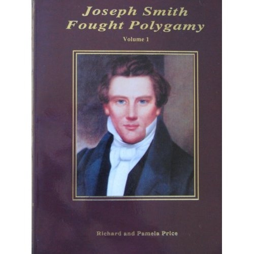Image for Joseph Smith Fought Polygamy -   How Men Nearest the Prophet Attached Polygamy to His Name in Order to Justify Their Own Polygamous Crimes Volume 1