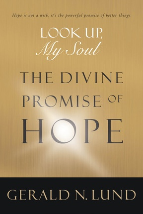 Image for Look Up, My Soul -  The Divine Promise of Hope