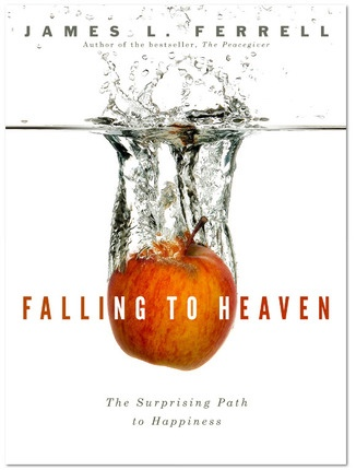 Image for Falling to Heaven -  The Surprising Path to Happiness